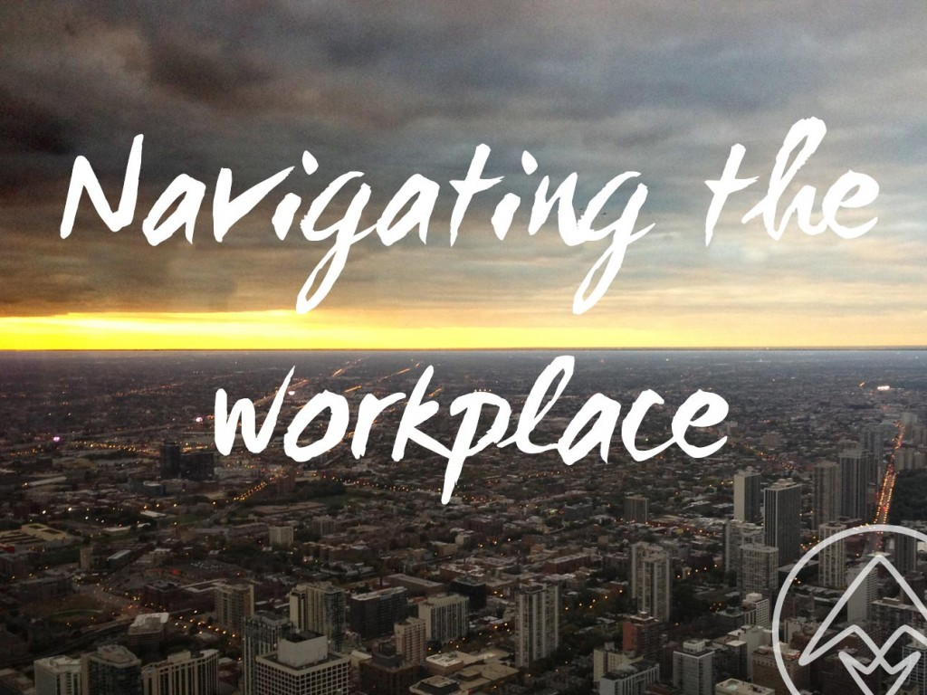 Navigating the workplace
