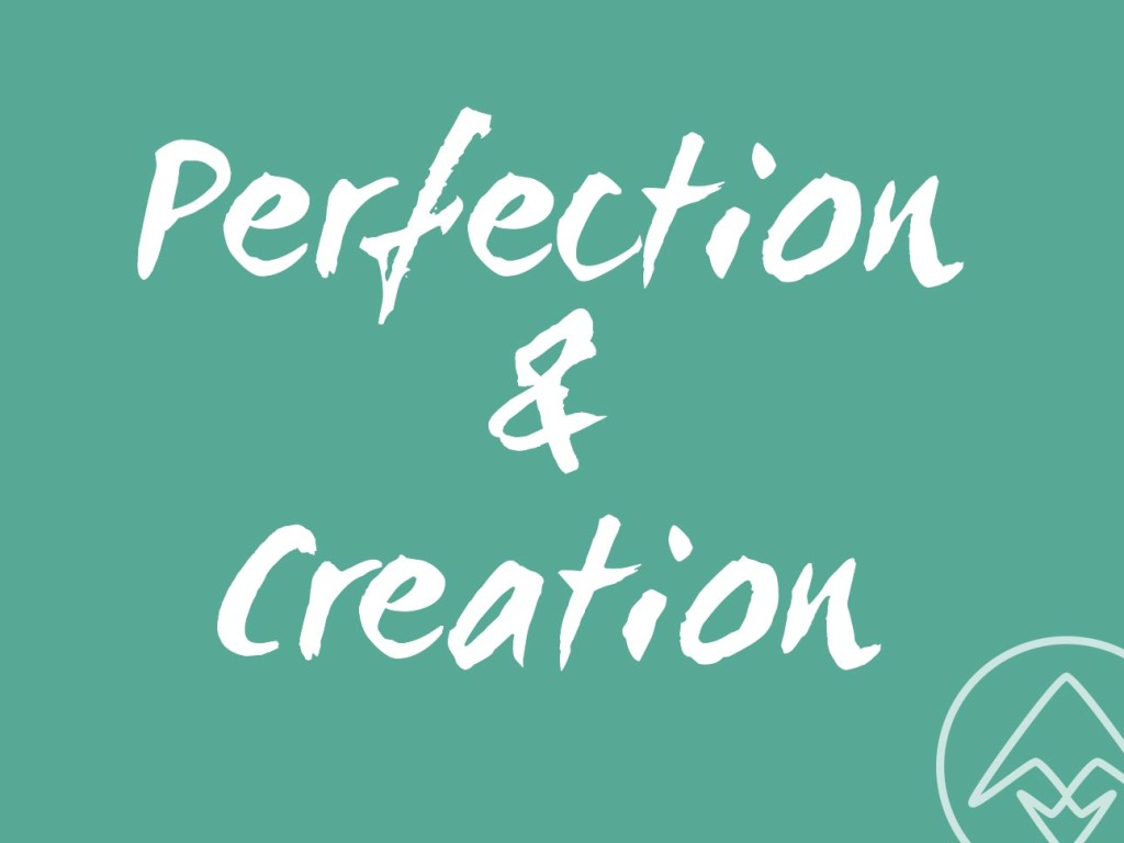 BP-2015-12-8Perfection&Creation