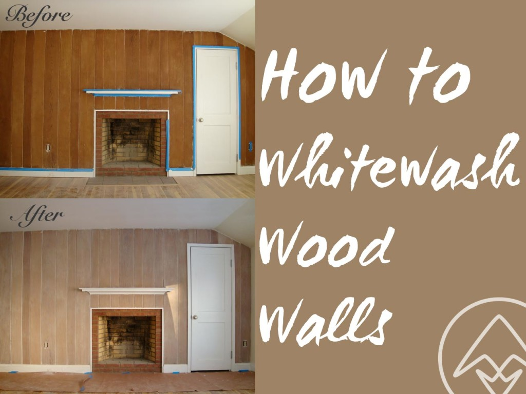 How To Whitewash Or Pickle Wood Walls